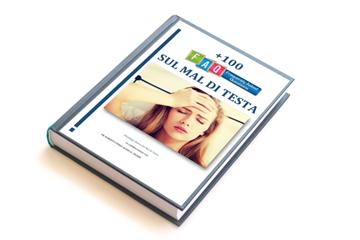 All'interno il libro con più di 100 risposte alle domande frequenti sul mal di testa. Autori: Dott. R. Sterzi, A. H. Cronin, Prof. F. Antonaci