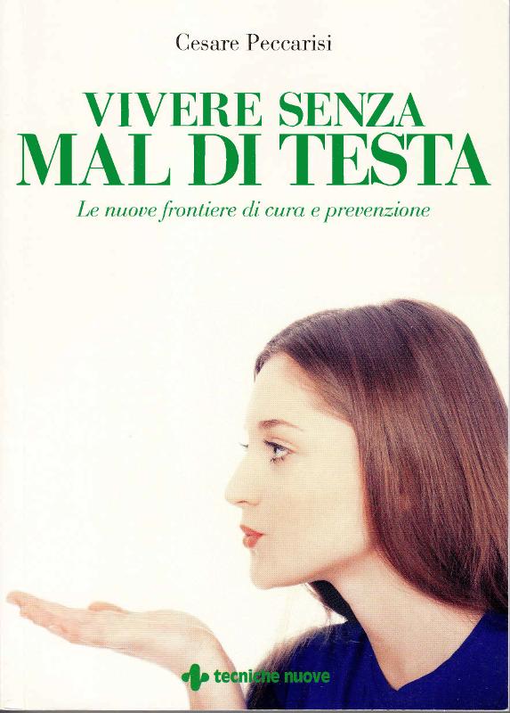 Vivere senza mal di testa - Il libro di Cesare Peccarisi
